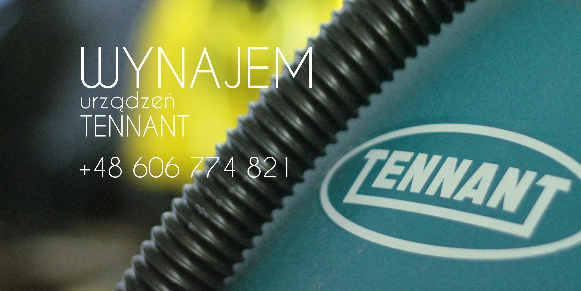 TENNANT - urządzenia czyszczące - wynajem, sprzedaż
